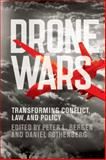 Drone Wars : Transforming Conflict, Law, and Policy, , 1107663385