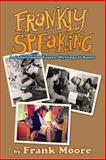 Frankly Speaking, Frank Moore, 1495443388
