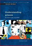 Understanding Prisons : Key Issues in Policy and Practice, Coyle, Andrew, 0335213383