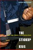 The Stickup Kids : Race, Drugs, Violence, and the American Dream, Contreras, Randol, 0520273389