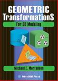 Geometric Transformations for 3D Modeling, Mortenson, Michael E., 0831133384