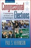 Congressional Elections : Campaigning at Home and in Washington, Herrnson, Paul S., 0872893383