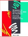 Response to Intervention for Teachers : Classroom Instructional Problem Solving, Little, Mary E., 0891083383