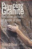 Pumping Granite, Mike D'Orso, 0896723380