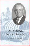 E. M. Young Prairie Pioneer, Hiram M. Drache, 0913163384