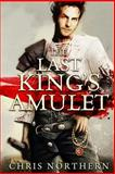 The Last King´s Amulet, Chris Northern, 1482703386