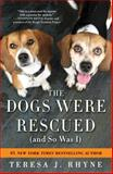 The Dogs Were Rescued (and So Was I), Teresa Rhyne, 1492603384