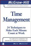 Time Management : 24 Techniques to Make Each Minute Count at Work, Mancini, Marc, 0071493387