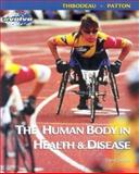 The Human Body in Health and Disease, Thibodeau, Gary A. and Patton, Kevin T., 0323013384