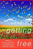 Getting Free: How to Move Beyond Conditioning and Be Happy, Gina Lake, 0615163386