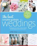 The Knot Complete Guide to Weddings in the Real World, TheKnot.com Editors and Carley Roney, 0770433383