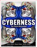 Cyberness; the Future Reinvented, Mario Raich and Riane Eisler, 1500673382