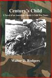 Century's Child, Walter D. Rodgers, 1553693388