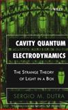 Cavity Quantum Electrodynamics : The Strange Theory of Light in a Box, Dutra, Sergio M., 0471443387