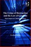 The Crime of Destruction and the Law of Genocide Their Impact on Collective Memory, Fournet, Caroline, 0754683389