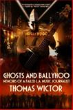 Ghosts and Ballyhoo, Thomas Wictor, 0764343386