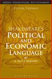 Shakespeare's Political and Economic Language, Thomas, Vivian, 1472573382