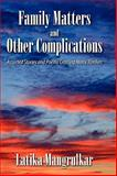 Family Matters and Other Complications, Latika Mangrulkar, 1609113381