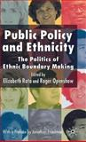 Public Policy and Ethnicity : The Politics of Ethnic Boundary Making, , 0230003389
