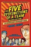 The Five Dysfunctions of a Team : An Illustrated Leadership Fable, Lencioni, Patrick, 0470823380