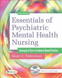 Essentials of Psychiatric Mental Health Nursing : Concepts of Care in Evidence-Based Practice, Townsend, Mary C. and Townsend, Mary, 0803623380