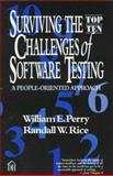 Surviving the Top Ten Challenges of Software Testing : A People-Oriented Approach, Perry, William E. and Rice, Randall W., 0932633382
