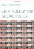 Criminology and Social Policy, Knepper, Paul, 1412923387