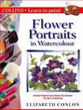 Flower Portraits in Watercolour, Judy Martin and Elizabeth Conlon, 0004133382