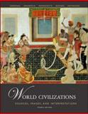 World Civilizations Vol. 2 : Sources, Images, and Interpretations, Sherman, Dennis and Grunfeld, A. Tom, 0073133388