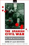 The Spanish Civil War : A Cultural and Historical Reader, Kenwood, Alun, 0854963383