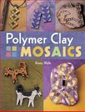 Polymer Clay Mosaics, Krista Wells, 1402703384