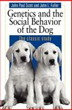 Genetics and the Social Behavior of the Dog 9780226743387