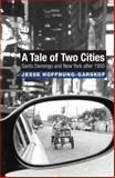 A Tale of Two Cities - Santo Domingo, New York and the History 9780691123387