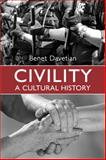 Civility : A Cultural History, Davetian, Benet, 0802093388