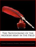 The Provisioning of the Modern Army in the Field, Henry Granville Sharpe and Frank Atwood Cook, 1141713381