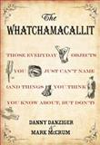 The Whatchamacallit, Danny Danziger and Mark McCrum, 1401323383