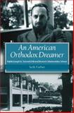 An American Orthodox Dreamer : Rabbi Joseph B. Soloveitchik and Boston's Maimonides School, Farber, Seth, 1584653388
