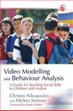 Video Modelling and Behaviour Analysis, Christos Nikopoulos and Mickey Keenan, 1843103389
