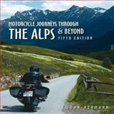 Motorcycle Journeys Through the Alps and Beyond, John Hermann, 1884313388