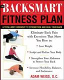 The BackSmart Fitness Plan, Adam Weiss, 007144338X