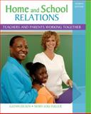 Home and School Relations : Teachers and Parents Working Together, Olsen, Glenn W. and Fuller, Mary Lou, 0132373386