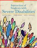 Instruction of Students with Severe Disabilities, Pearson EText with Loose-Leaf Version -- Access Card Package, Snell, Martha E. and Brown, Fredda, 0134043383