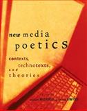 New Media Poetics : Contexts, Technotexts, and Theories, , 0262513382