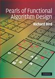 Pearls of Functional Algorithm Design, Bird, Richard, 0521513383