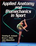 Applied Anatomy and Biomechanics in Sport, Ackland, Timothy R. and Elliott, Bruce C., 0736063382