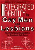 Integrated Identity for Gay Men and Lesbians 9780918393388