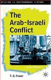 The Arab-Israeli Conflict, Fraser, T. G., 1403913382