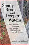 """Shady Brook and Deeper Waters, James D. """"Archie"""" Howell, 1475983387"""