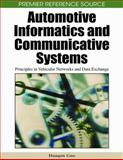 Automotive Informatics and Communicative Systems : Principles in Vehicular Networks and Data Exchange, Huaqun Guo, 1605663387