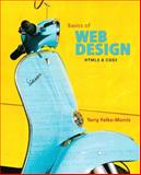 Basics of Web Design : HTML5 and CSS3, Felke-Morris, Terry, 0137003382